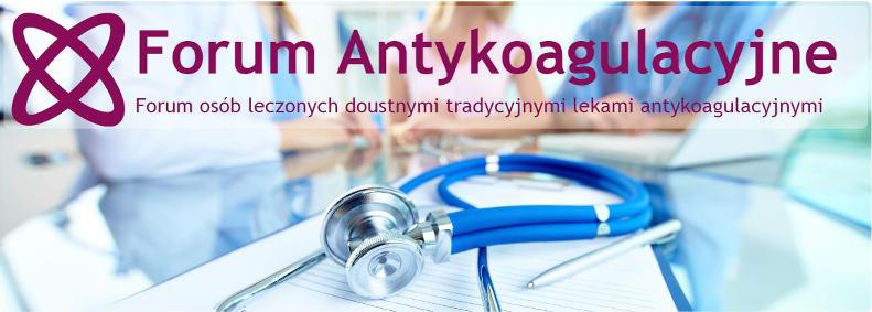 Forum dla osób leczonych doustnymi lekami antykoagulacyjnymi.
